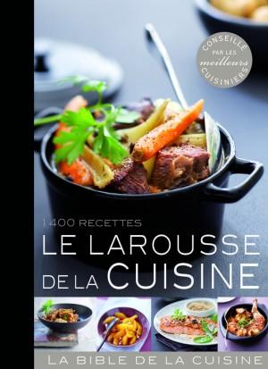 Larousse de la cuisine - 1400 recettes.